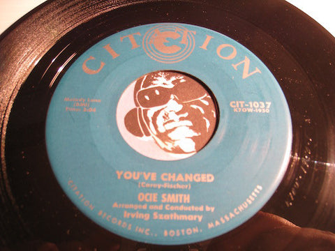 Ocie Smith - You've Changed b/w Why Do I Feel So Enchanted - Citation #1037 - Soul
