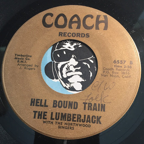 The Lumberjack - Hell Bound Train b/w Ten Thousand Lakes - Coach #6557 - Country