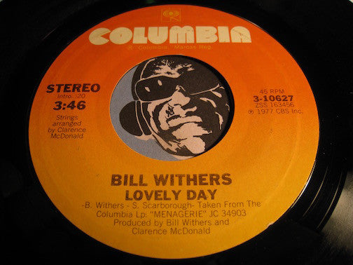 Bill Withers - Lovely Day b/w It Ain't Because Of Me Baby - Columbia #10627 - Funk