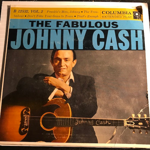 Johnny Cash - The Fabulous EP - Frankie's Man Johnny - The Troubadour b/w Don't Take Your Guns To Town - That's Enough - Columbia #12532 - Country