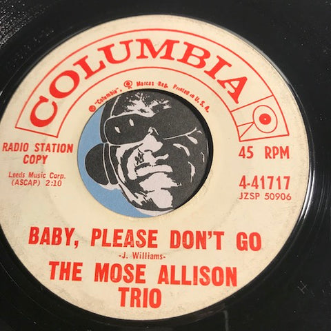 Mose Allison Trio - Baby Please Don't Go b/w Deed I Do - Columbia #41717 - Popcorn Soul - Jazz Mod