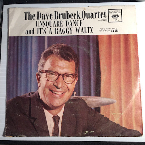 Dave Brubeck Quartet - Unsquare Dance b/w It's A Raggy Waltz - Jazz - Latin Jazz