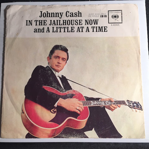 Johnny Cash- In The Jailhouse Now b/w A Little At A Time - Columbia #42425 - Country