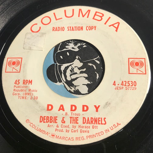 Debbie & Darnels - Daddy b/w Mr. Johnny Jones - Columbia #42530 - Girl Group