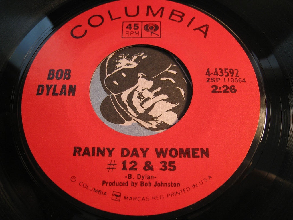 Bob Dylan - Rainy Day Women #12 & 35 b/w Pledging My Time - Columbia #43592 - Rock n Roll