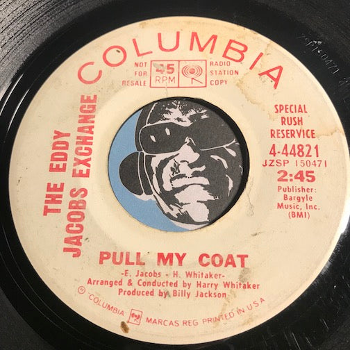 Eddy Jacobs Exchange - Pull My Coat b/w same - Columbia #44821 - Funk