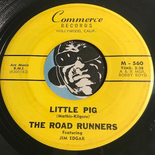 Road Runners - Little Pig b/w Rains - Commerce #560 - Rockabilly