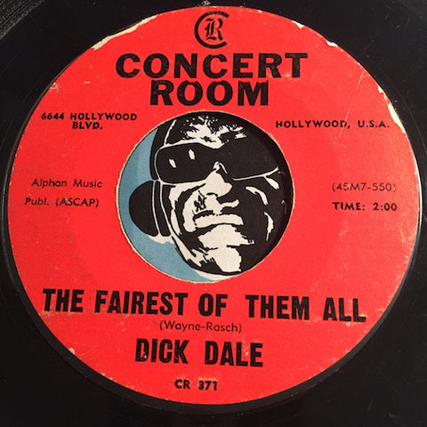 Dick Dale - The Fairest Of Them All b/w We'll Never Hear The End Of It - Concert Room #371 - Rock n Roll - Surf