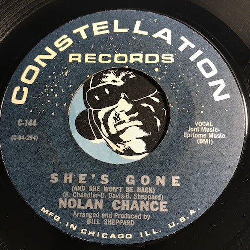Nolan Chance - She's Gone (And She Won't Be Back) b/w If He Makes You (He's Free To Take You) - Constellation #144 - Northern Soul