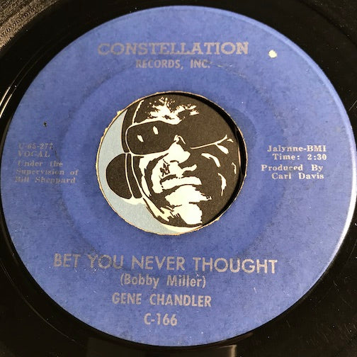 Gene Chandler - Bet You Never Thought b/w Baby That's Love - Constellation #166 - Northern Soul