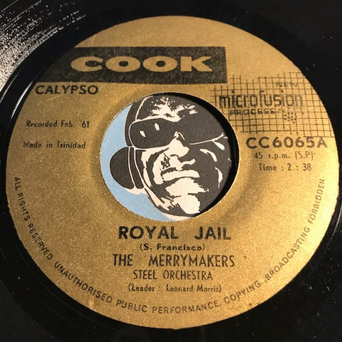 Merrymakers - Royal Jail b/w Garrot Bounce - Cook Calypso #6065 - Reggae
