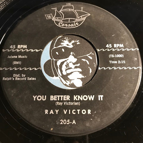 Ray Victor - You Better Know It b/w Listen Listen Baby - Corsair #205 - Rock n Roll - Teen