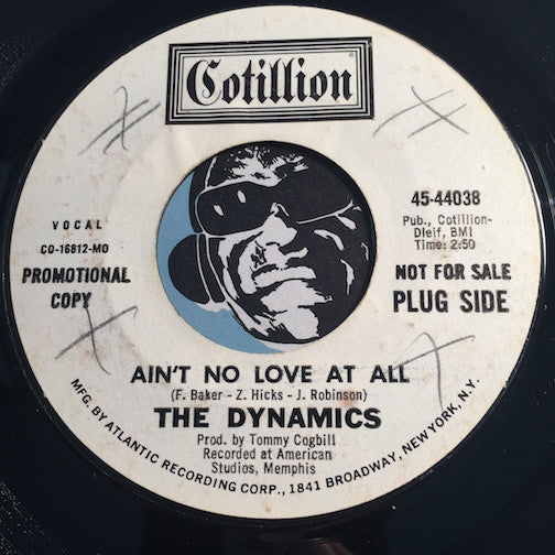 Dynamics - Ain't No Love At All b/w What Would I Do - Cotillion #44038 - Northern Soul