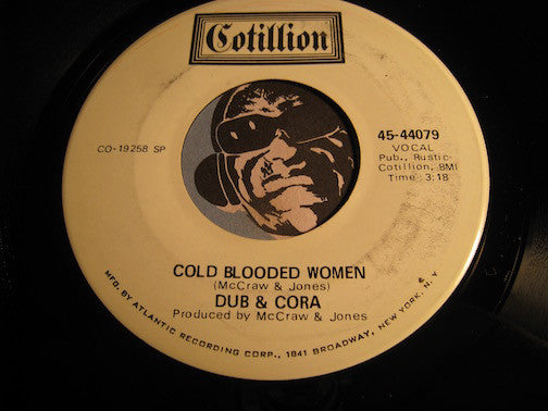 Cora Washington / Dub & Cora - What Can I Do b/w Cold Blooded Woman - Cotillion #44079 - Funk