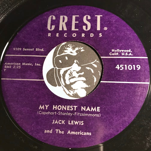 Jack Lewis & Americans - My Honest Name b/w Old Friends - Crest #1019 - Country