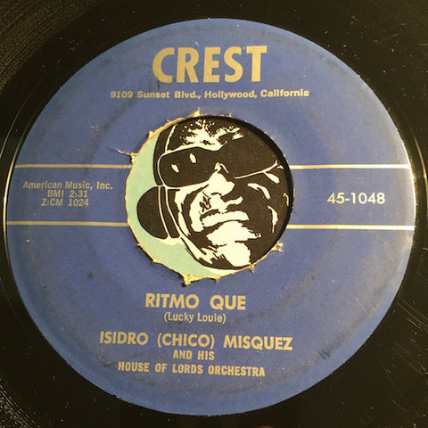 Isidro Chico Misquez - Ritmo Que b/w House Of Lords - Crest #1048 - Latin