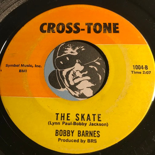 Bobby Barnes - The Skate b/w Two Of A Kind - Cross-Tone #1004 - Northern Soul