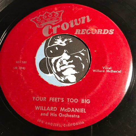 Willard McDaniel - Your Feet's Too Big b/w I'm Waiting For Ships That Never Come In - Crown #101 - R&B
