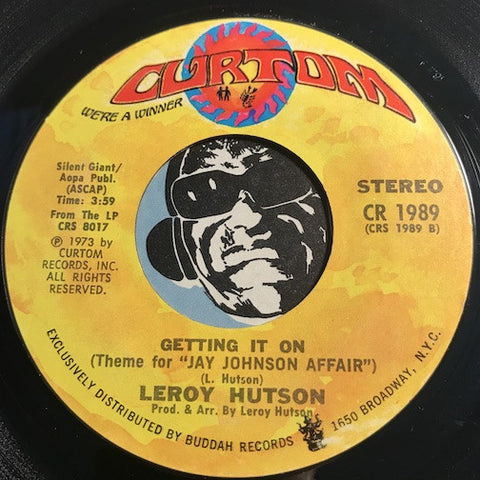 Leroy Hutson – Getting It On (Theme for Jay Johnson Affair) b/w When You Smile – Curtom #1989 - Funk - Soul