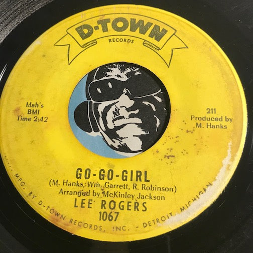 Lee Rogers - Go Go Girl b/w I'm A Practical Guy - D-Town #1067 - Northern Soul
