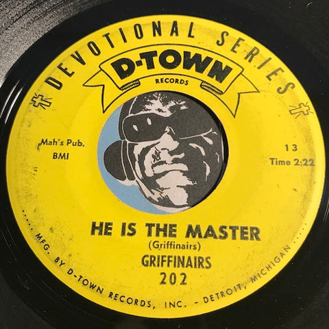Griffinairs - He Is The Master b/w I Don't Want To Be Lost - D-Town #202 - Gospel Soul