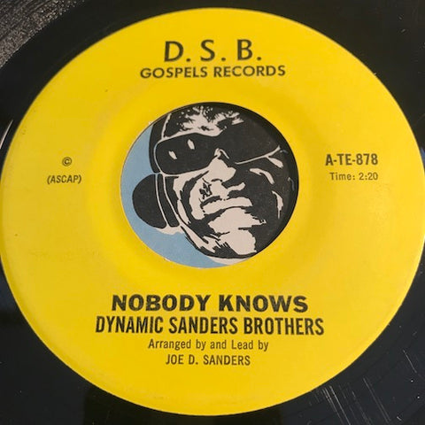 Dynamic Sanders Brothers - Nobody Knows b/w Father I Stretch My Hands - D.S.B. #878 - Gospel Soul