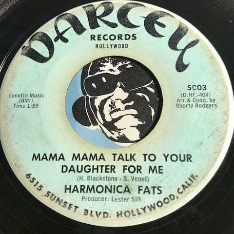 Harmonica Fats - Mama Mama Talk To Your Daughter For Me b/w How Low is Low - Darcey #5003 - R&B Soul