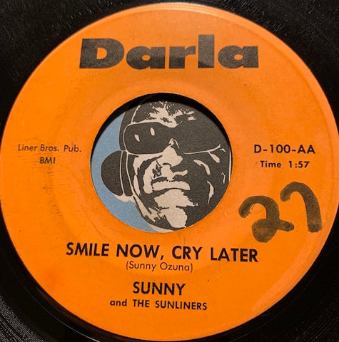 Sunny & Sunliners - Smile Now Cry Later b/w Put Me In Jail - Darla #100 - Chicano Soul - East Side Story