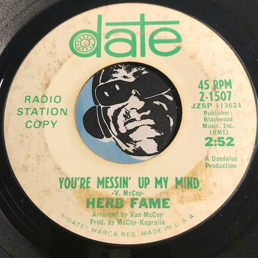 Herb Fame - You're Messin Up My Mind b/w From The Shadows To The Sun - Date #1507 - Northern Soul