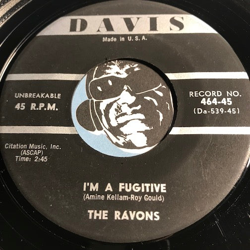 The Ravons - I'm A Fugitive b/w Don't Ever Break Your Baby's Heart - Davis #464 - Popcorn Soul