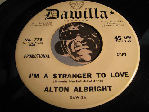 Alton Albright - I'm A Stranger To Love b/w Tennessee Rose - Dawilla #778 - Teen