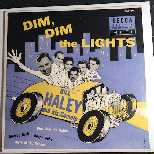 Bill Haley & His Comets - Dim Dim The Lights EP - Birth Of The Boogie - Mambo Rock b/w Dim DIm The Lights - Happy Baby - Decca #2209 - Rock n Roll