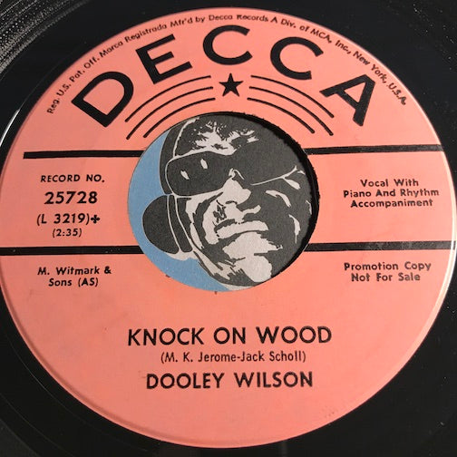 Dooley Wilson - Knock On Wood b/w As Time Goes By - Decca #25728 - Jazz