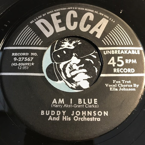 Buddy Johnson - Am I Blue (vocal by Ella Johnson) b/w My Reverie - Decca #27567 - Jazz