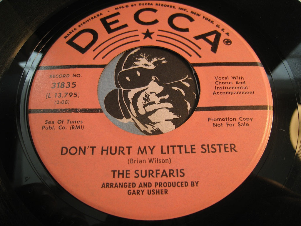 Surfaris - Don't Hurt My Little Sister b/w Catch A Little Ride With Me - Decca #31835 - Surf