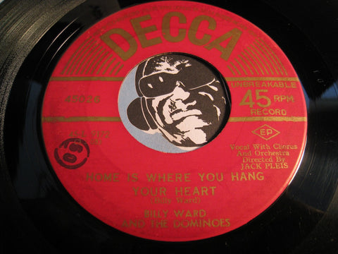 Billy Ward & Dominoes - Home Is Where You Hang Your Heart b/w St. Therese Of The Roses - Decca #45026 - Doowop
