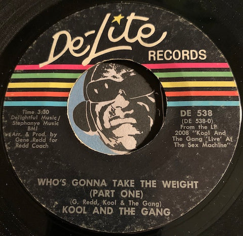 Kool & The Gang - Who's Gonna Take The Weight pt.1 b/w pt.2 - Delite #538 - Funk