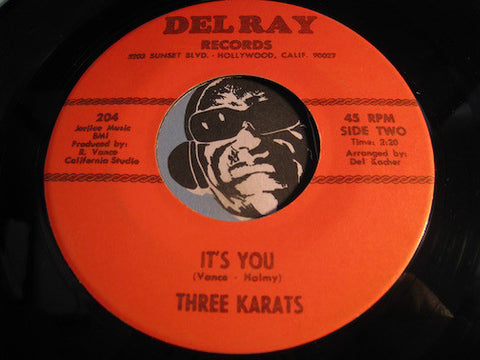Three Karats - It's You b/w Yes I Will - Delray #203 - Northern Soul