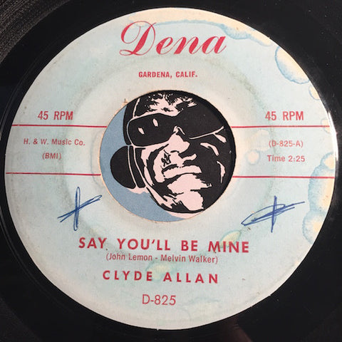 Clyde Allan - Tell Me b/w Say You'll Be Mine - Dena #825 - Teen