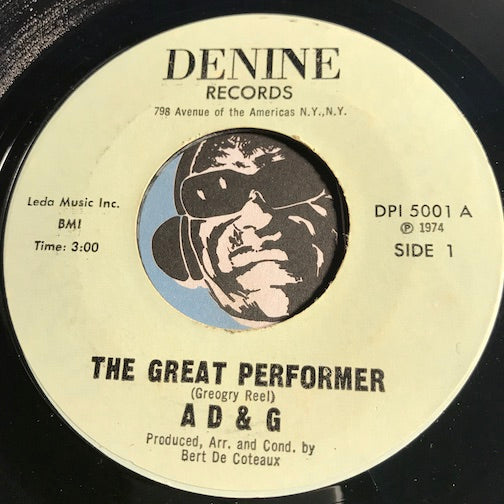 A D & G - The Great Performer b/w Check Out Your Friends - Denine #5001 - Sweet Soul