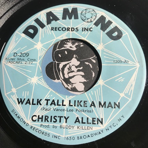 Christy Allen - Walk Tall Like A Man b/w Any Moment - Diamond #209 - Northern Soul - Colored Vinyl