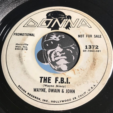 Wayne, Dwain & John - The F.B.I. b/w Our Song - Donna #1372 - Rock n Roll - Novelty