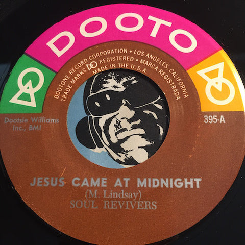 Soul Revivers - Jesus Came At Midnight b/w In The Garden - Dooto #395 - Gospel Soul