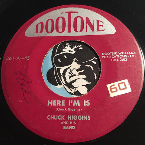 Chuck Higgins - Here I'm Is b/w Tonky Honk - Dootone #361 - R&B Instrumental - R&B