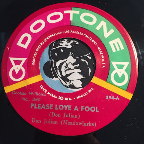 Don Julian & Meadowlarks - Please Love A Fool b/w Oop Boopy Oop - Dootone #394 - Doowop Reissues