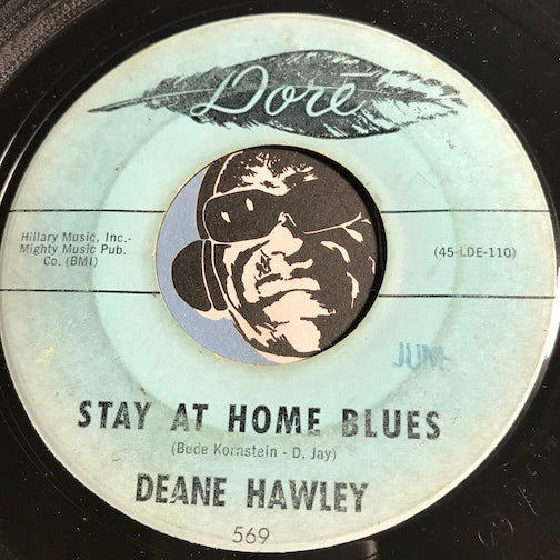 Deane Hawley - Stay At Home Blues b/w Like A Fool - Dore #569 - Rockabilly