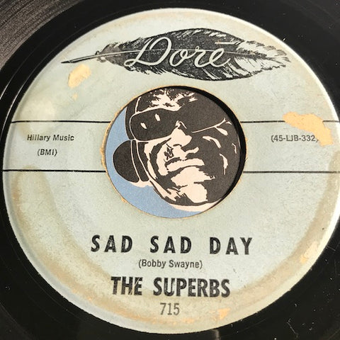 Superbs - Sad Sad Day b/w Baby Baby All The Time - Dore #715 - Sweet Soul