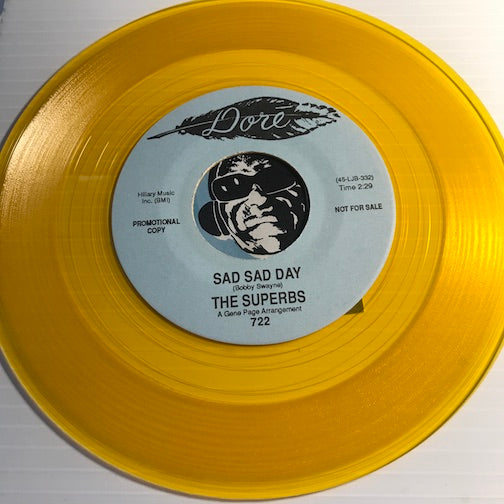 Superbs - Sad Sad Day b/w My Heart Isn't In It - Dore #722 - Sweet Soul - Colored Vinyl