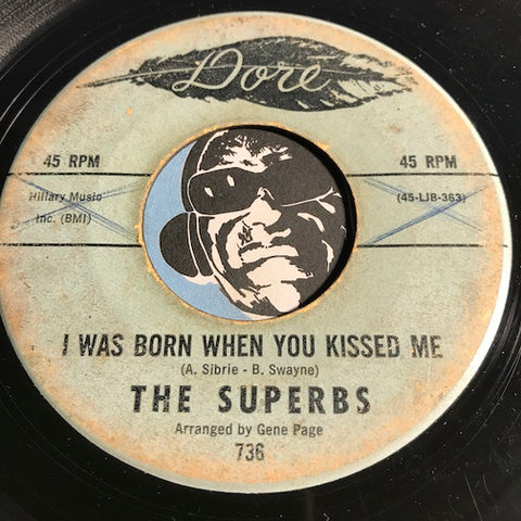 Superbs - I Was Born When You Kissed Me b/w It Hurts So Much - Dore #736 - Sweet Soul