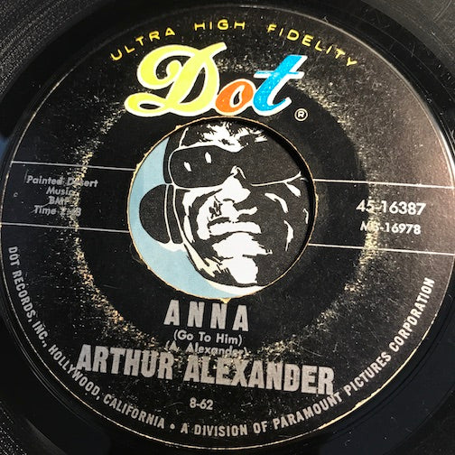 Arthur Alexander - Anna (Go To Him) b/w I Hang My Head And Cry - Dot #16387 - Northern Soul
